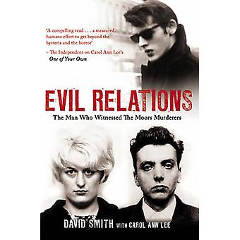 Evil Relations (Formerly Published as Witness) - The Man Who Bore Witn