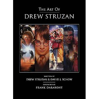 Konsten att Drew Struzan av Drew Struzan - David J. Schow - Frank Dara