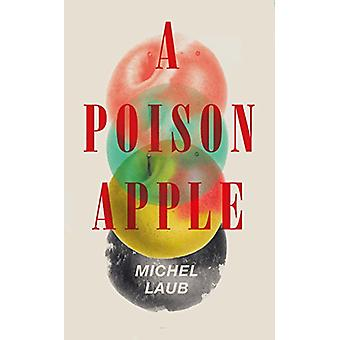 A Poison Apple by Michel Laub - 9781910701478 Book