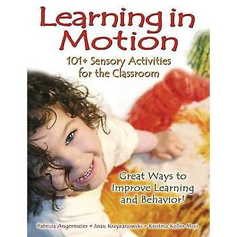 Learning in Motion - 101+ Sensory Activities for the Classroom (2nd) b