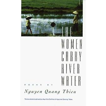 The Women Carry River Water by Nguyen Quang Thieu - Martha Collins -