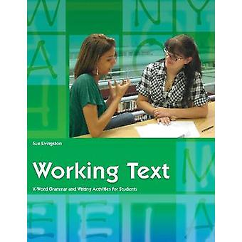 Working Text - X-word Grammar and Writing Activities for Students by