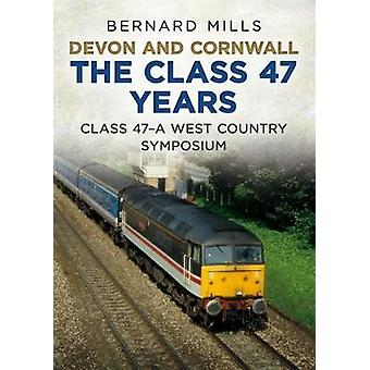 Devon und Cornwall The Class 47 Jahre - Klasse 47 A West Country sympos