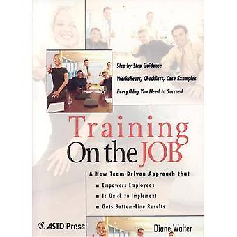 Training on the Job by Diane Walter - 9781562863029 Book