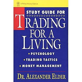 Trading for a Living: Psychologie, Handel, Taktik und Geld-Management-Studienführer