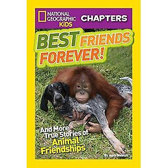 Capítulos de crianças geográfica nacional: Melhores amigas para sempre: E mais histórias verdadeiras amizades para animais