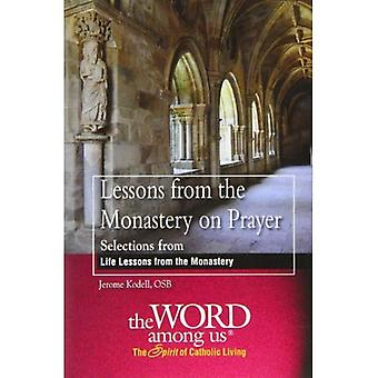 Lessons from the Monastery on Prayer: Selections from