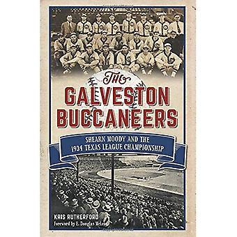 Die Buccaneers Galveston: Shearn Moody und 1934-Texas-Meisterschaft (Sport)