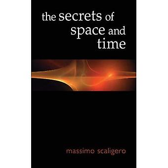 The Secrets of Space and Time