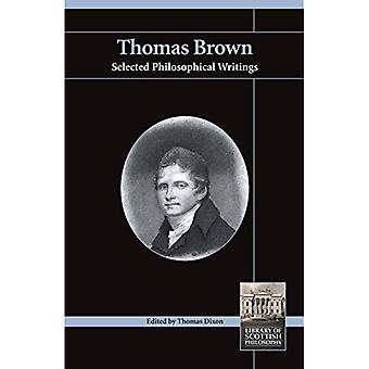 Thomas Brown: Selected Philosophical Writings (Library of Scottish Philosophy)
