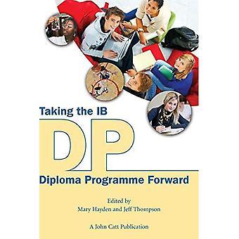 Taking the IB Diploma Programme Forward (Paperback)