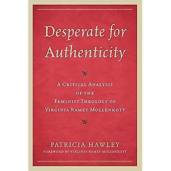 Desperate for Authenticity: A Critical Analysis of the Feminist Theology of Virginia Ramey Mollenkott