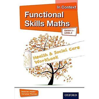 Funktionella färdigheter matematik i kontexten hälsa & Social omsorg arbetsbok inträde 3 - nivå 2