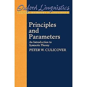 Principles and Parameters An Introduction to Syntactic Theory by Culicover & Peter W. Professor of Linguistics and Director & Center for Cognitive Science & Professor of Linguistics and Director & Center for Cognitive Science & Ohio State University