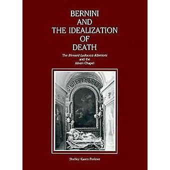 Bernini und die Idealisierung des Todes gesegnetes Ludovica Albertoni und Altieri Kapelle von Perlove & Shelley Karen