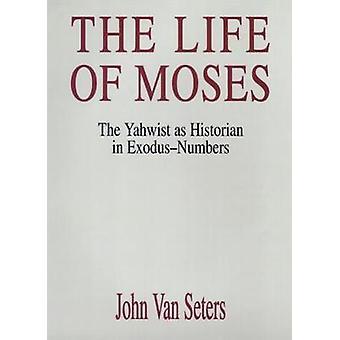 Mooseksen elämästä Historioitsijana ExodusNumbers jäseneltä Van Seters & John Yahwist
