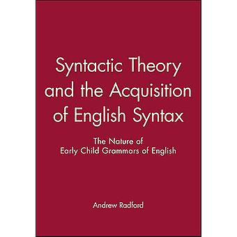 Syntactic Theory and the Acquisition of English Syntax An Introduction by Radford & Andrew