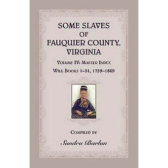 Sommige slaven van Fauquier County Virginia Volume IV door Barlau & Sandra