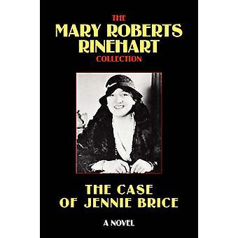 The Case of Jennie Brice by Rinehart & Mary Roberts