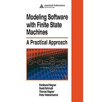 Modeling Software with Finite State Machines A Practical Approach by Wagner & Ferdinand