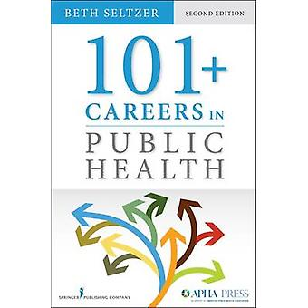 101  Careers in Public Health Second Edition by Seltzer & Beth