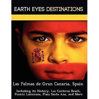 Las Palmas de Gran Canaria Spain Including its History Las Canteras Beach Fuente Luminosa Plaza Santa Ana and More by Night & Sam