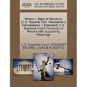 Brown v. State of Maryland U.S. Reports Title Macalesters Administrator v. Maryland U.S. Supreme Court Transcript of Record with Supporting Pleadings by U.S. Supreme Court