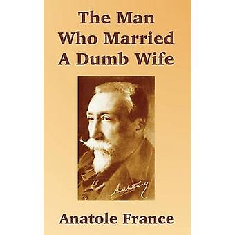 Man die een domme trouwde de door Frankrijk & Anatole