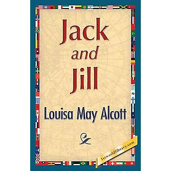 Jack and Jill by Alcott & Louisa May