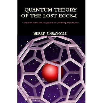 QUANTUM THEORY OF THE LOST EGGSI by UHRAYOGLU & MURAT