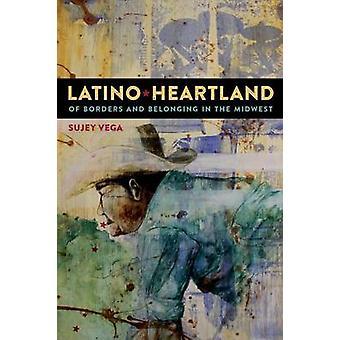 Latino Kernland der Grenzen und der Zugehörigkeit im mittleren Westen von Vega & Sujey