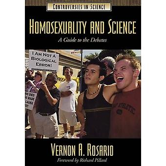 Homosexuality and Science A Guide to the Debates by Rosario & Vernon A. & II