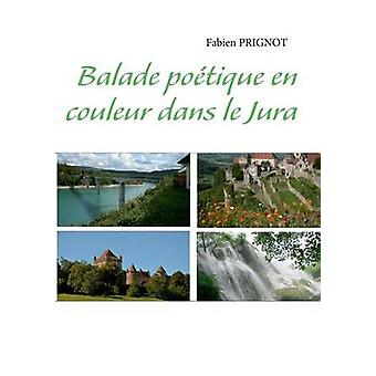 Balade potique en Couleur dans Le Jura af Prignot & Fabien