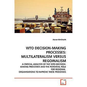 BESLUITVORMING van de WTO processen MULTILATERALISME VERSUS REGOINALISM door BinGhaith & Nasser