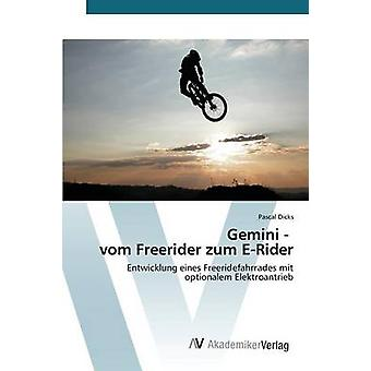 Gemini vom Freerider zum ERider por Pascal Dicks