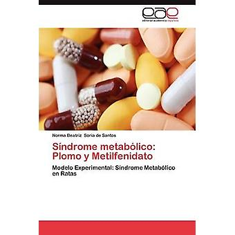 Sindrome Metabolico Plomo y Metilfenidato por Soria De Santos y Norma Beatriz