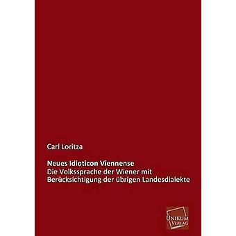 Neues Idioticon Viennense door Loritza & Carl