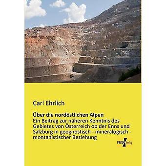 ber die nordstlichen Alpen by Ehrlich & Carl