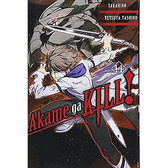 Akame ga Kill! - Vol. 14 by Takahiro - 9781975300418 Book