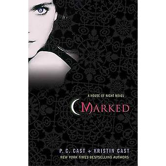 Marked by P C Cast - Kristin Cast - 9780312360252 Book