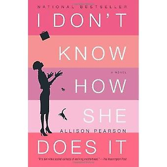 I Don't Know How She Does It - The Life of Kate Reddy - Working Mother