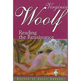 Virginia Woolf - Reading the Renaissance by Sally Greene - Sally Green