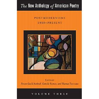 The New Anthology of American Poetry - Postmodernisms 1950-Present - Vo