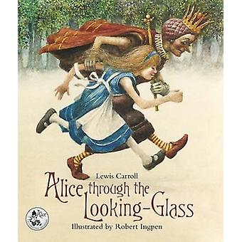 Alice Through the Looking-Glass by Lewis Carroll - Robert Ingpen - 97