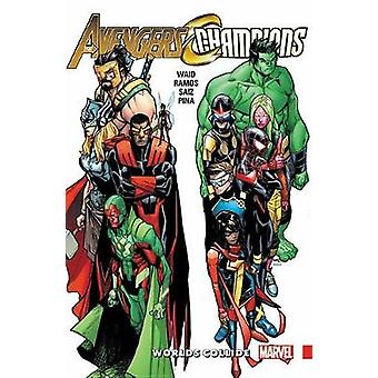 Avengers & Champions - Worlds Collide by Mark Waid - 9781302906139