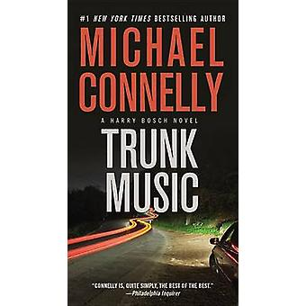 Trunk Music by Michael Connelly - 9781455550654 Book