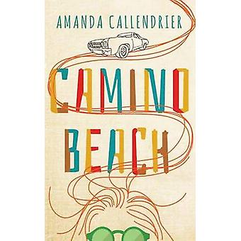 Camino Beach by Amanda Callendrier - 9781477848524 Book