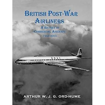British Post-War Airliners - A History of Commercial Aircraft 1945-200