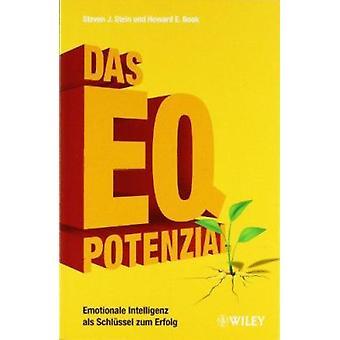 Das EQ-Potenzial - Emotionale Intelligenz als Schlussel zum Erfolg by