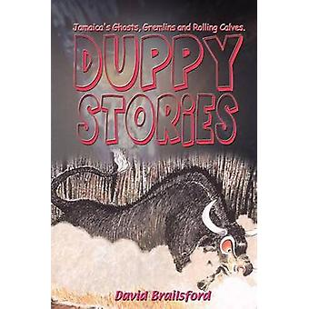 Duppy Stories - Ghosts - Gremlins and Rolling Calves by David Brailsfo